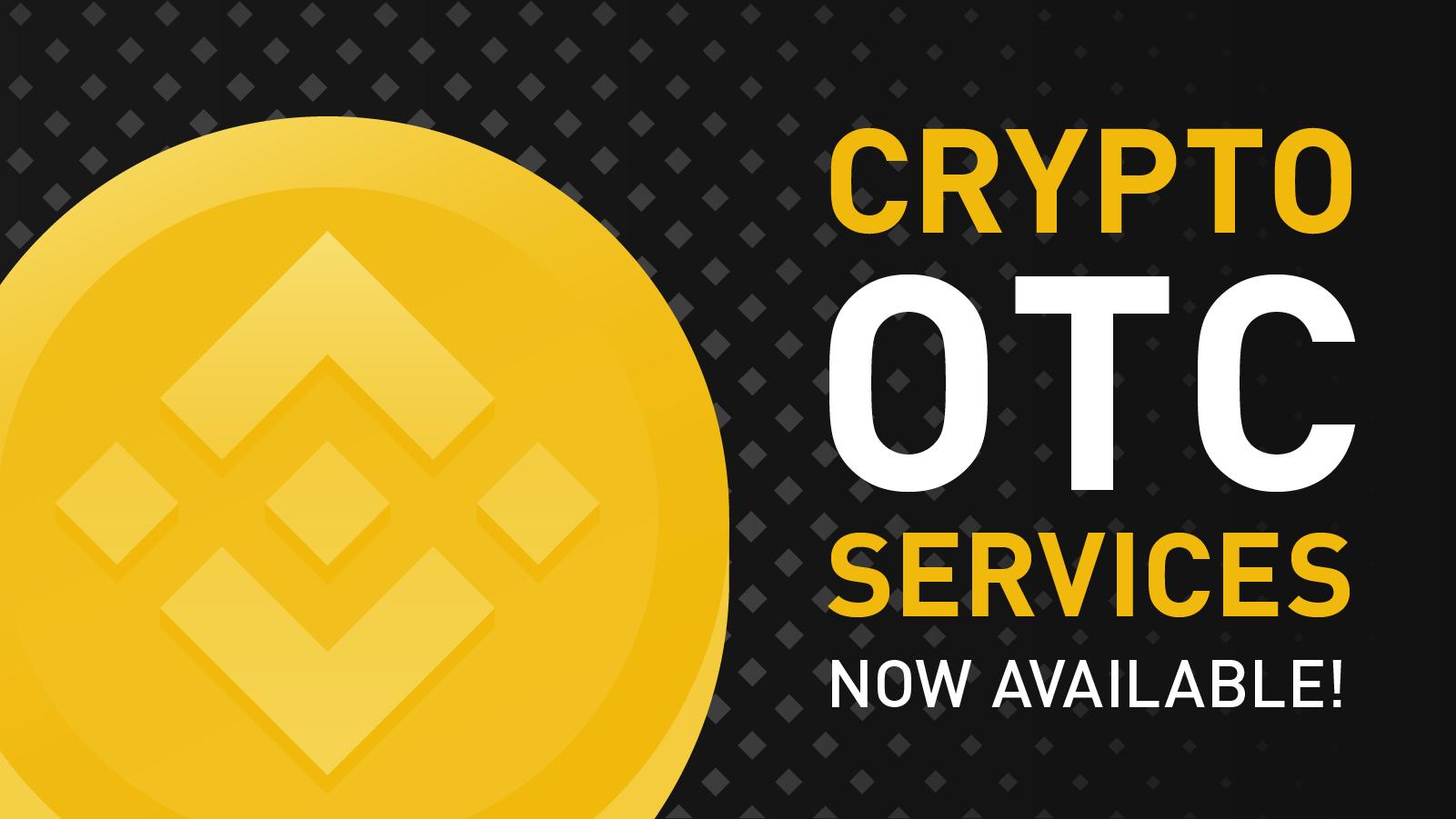 Crypto OTC Services Now Available on Binance | Binance Blog