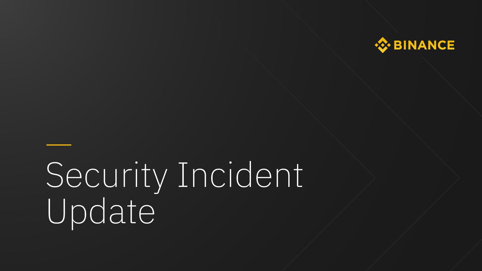 Binance Security Incident Update #2 | Binance Blog