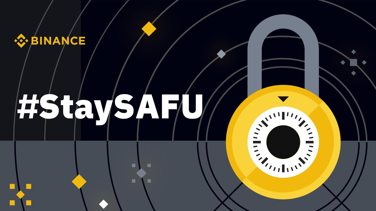 StaySAFU with Binance's Security Campaign | Binance Blog