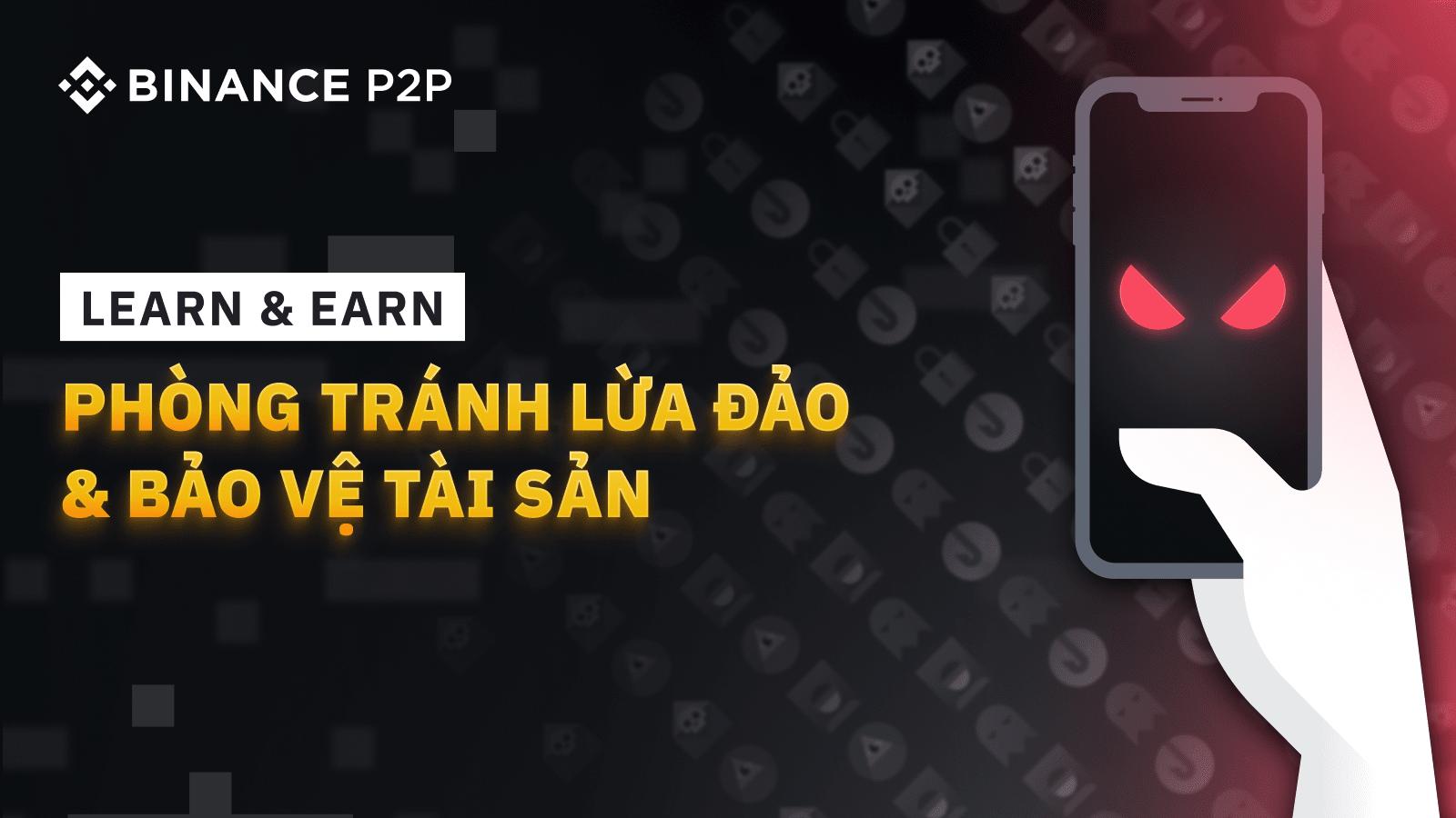 Cùng bắt đầu cập nhật kiến thức, Bảo vệ tài sản & Rinh quà cùng Learn & Earn với Binance P2P!